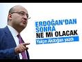 Yalçın AKDOĞAN   Erdoğan'dan sonra ne mi olacak