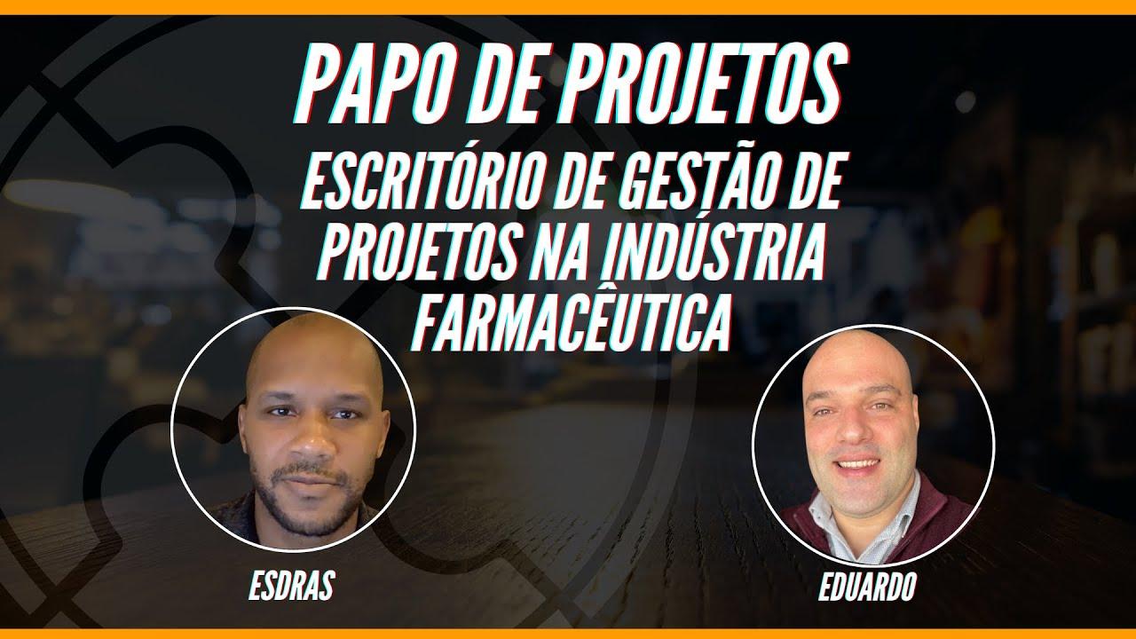 [Papo de Projetos #005] Escritório de Gestão de projetos na indústria farmacêutica