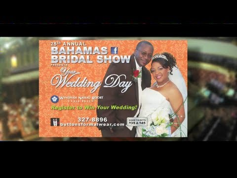 Full Video of Bahamas Bridal Show 2013: Your Wedding Day