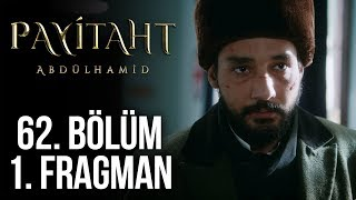 Payitaht Abdülhamid 62. Bölüm 1. Tanıtım (Her Cuma 20:00'de!)