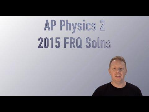 AP Physics 2 2015 Free Response Solutions