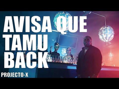 """PROJECTO-X """"Avisa que tamu Back"""" (Video Oficial)"""