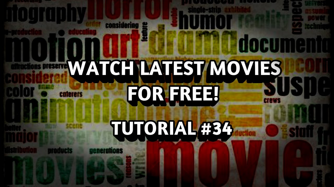 how to watch latest movies for free tutorial 34 youtube