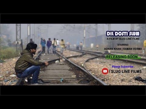 Dil Dosti Slum | Episode-1 | Short Film | Slug Line Films