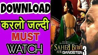 How to Download Saheb Biwi Aur Gangster 3 in hd