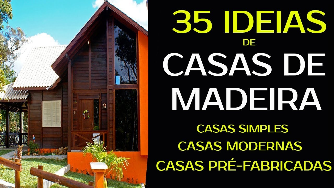 35 Ideias De Casas De Madeira Pré Fabricada Simples Até As Mais Modernas