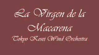 La Virgen de La Macarena.Tokyo Kosei Wind Orchestra.