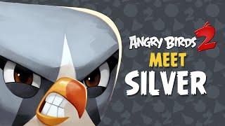 Angry Birds 2 – Meet Silver: Looping legend!