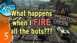 WHAT HAPPENS WHEN I FIRE ALL THE BOTS  Clawtrain - Automation Empire Ep 5 3D Factory Game