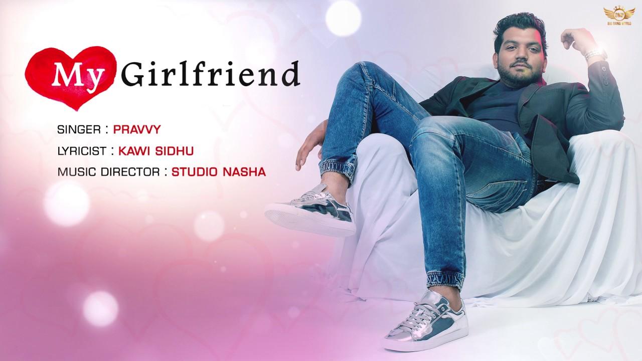 my girlfriend (full audio)   pravvy   new punjabi song 2017   big