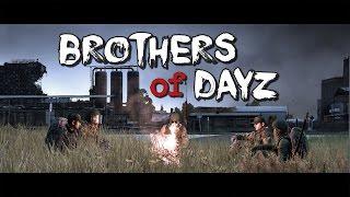 Brothers of DayZ - DayZ Standalone - Episode #8