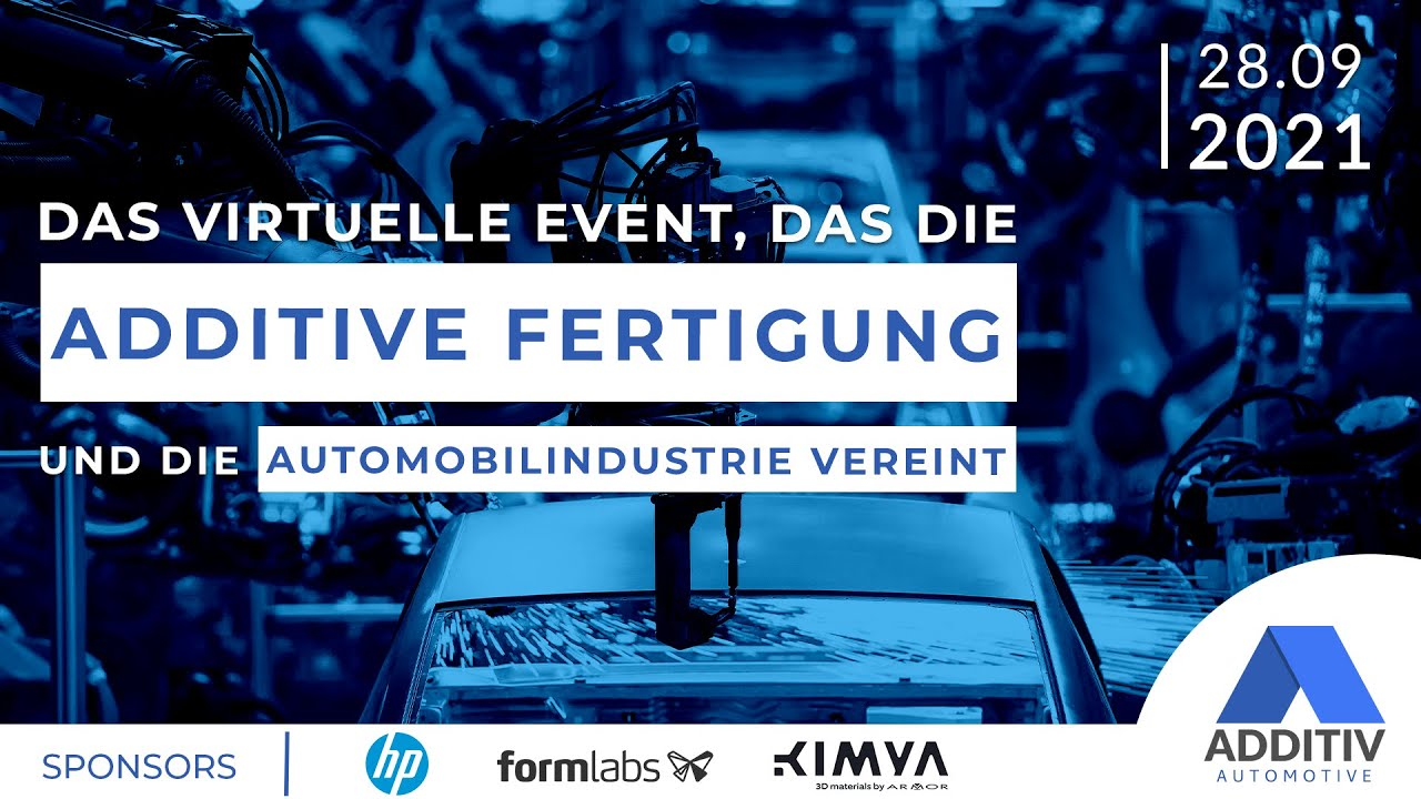 ADDITIV Automotive: Das virtuelle Event rund um die additive Fertigung in der Automobilindustrie!