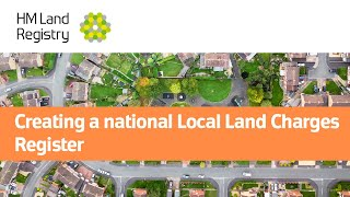 Creating a national Local Land Charges Register thumbnail