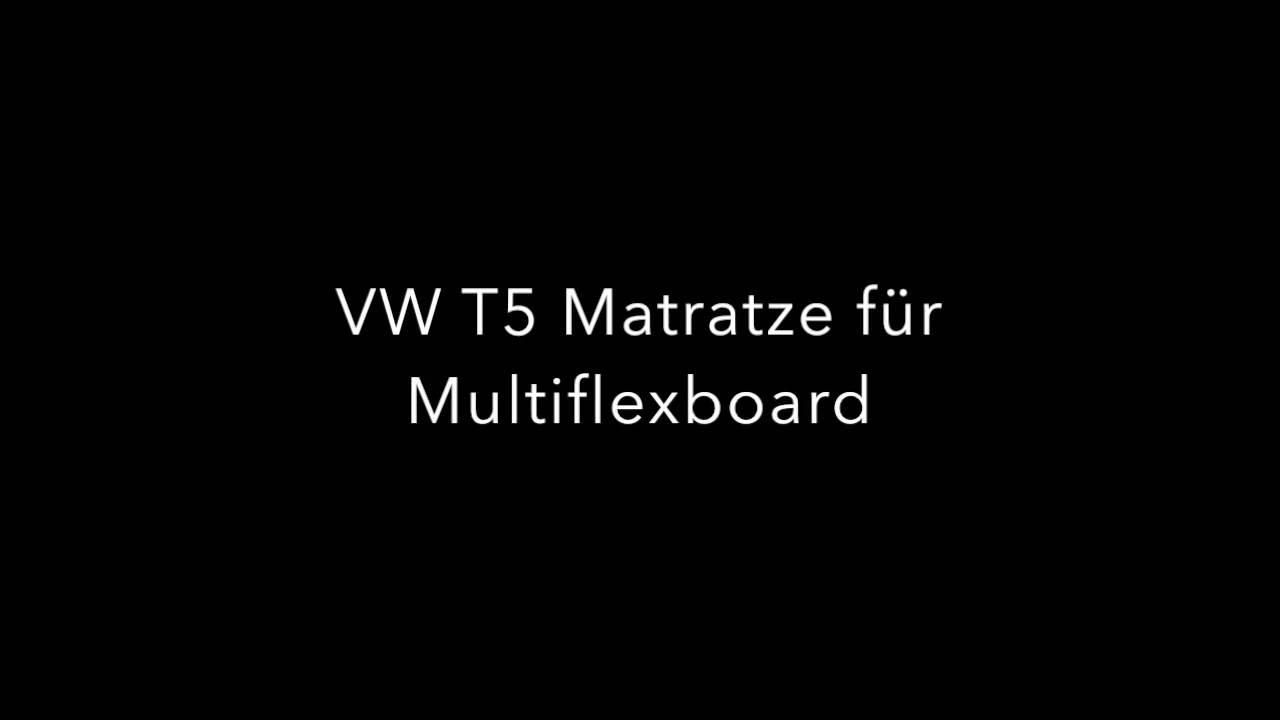 vw t5 schlafunterlage matratze multiflexboard klappmatratze bett 185x148x6cm youtube. Black Bedroom Furniture Sets. Home Design Ideas