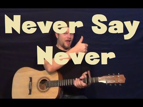 Never Say Never (Justin Bieber) Easy Guitar Lesson How to Play ...