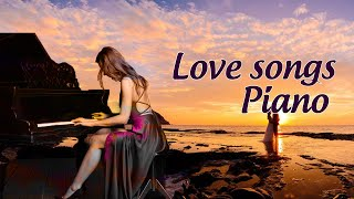 Romantic Piano: Relaxing Beautiful Love Songs 70s 80s 90s Playlist - Greatest Hits Love Songs Ever