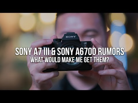 Sony A6700 & Sony A7III Rumors! New Alpha Camera To Be Announced On February 26th, 2018