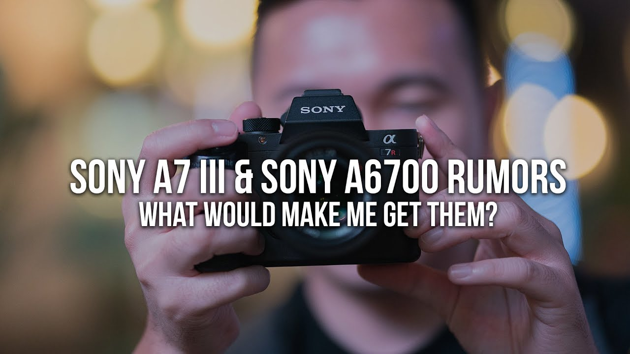 Predictions : Sony a7S III and Sony a6700 Specs - Daily