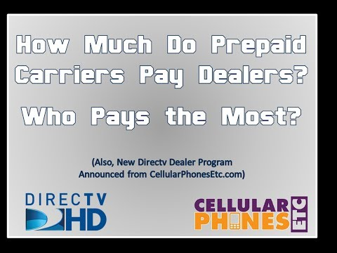 What Prepaid Wireless Carriers Pay Cell Phone Dealers the Most? Also New Directv Dealer Program