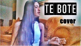 Te Bote Remix - Cover by Oriana Barreto