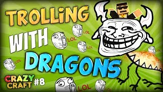 funny trolling with a giant dragon the king minecraft crazycraft 2 0 ep 8 minecraft mods