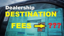 Dealer DESTINATION FEES, Car Delivery, Auto Prep Fees, Vehicle Pre-Inspection charge? Expert Advice