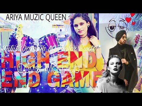HIGH END ft. END GAME | Diljit Dosanjh | Taylor Swift | Cover Mashup | Ariya | Ariya Muizc Queen