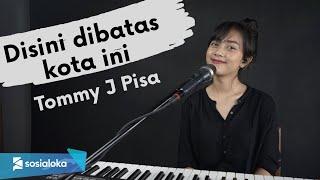 Download Mp3 Di Sini Di Batas Kota Ini   Tomi J Pisa   -  Michela Thea Cover