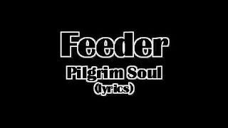 Watch Feeder Pilgrim Soul video