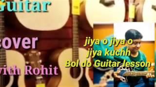 Jiya 0 jiya jiya kuchh bol do Guitar  cover