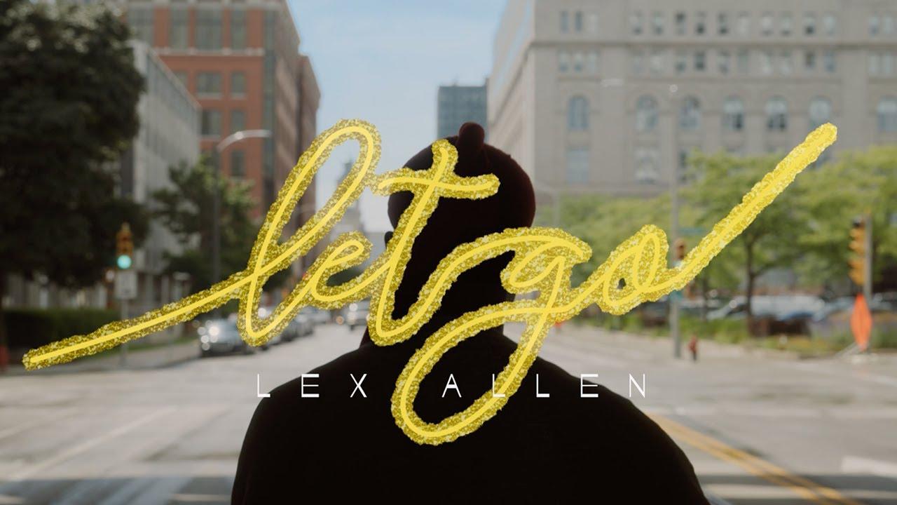 Lex Allen - Let Go (Official Music Video)