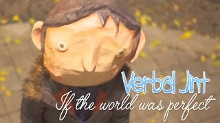 Watch Verbal Jint If The World Was Perfect video