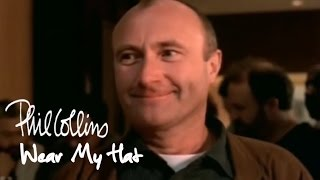"Phil Collins - Wear My Hat (Official Music Video)(Wear My Hat"" is the fifth single to be released from Phil Collins' sixth solo album ""Dance Into The Light"" in 1997. Buy Phil's autobiography"