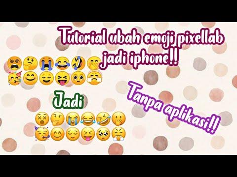 cara-ubah-emoji-android-jadi-iphone-di-pixellab!!tanpa-aplikasi!!