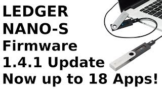 Ledger Nano-S Increased up to 18 Apps! Firmware Update 1.4.1