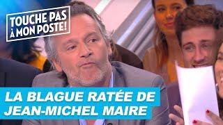 La blague ratée de Jean-Michel Maire
