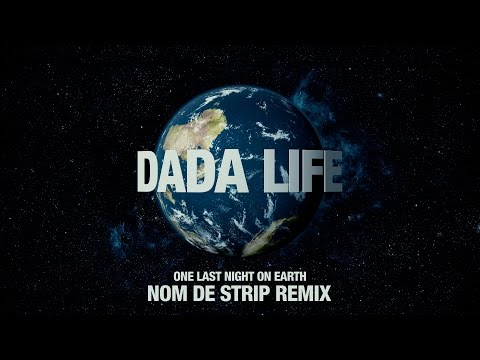 Dada Life - One Last Night on Earth (Nom De Strip Remix)