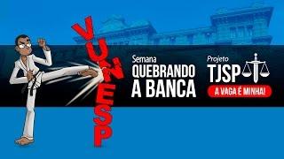 Concurso TJ SP | Quebrando a banca Vunesp - Processo Penal e Processo Civil