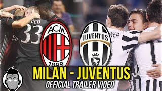 Repeat youtube video MILAN - Juventus / OFFICIAL TRAILER VIDEO