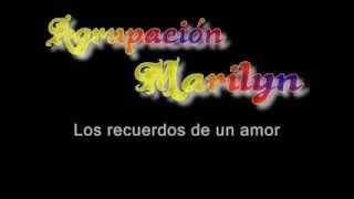 Agrupacion Marilyn - Los Recuerdos (letra)