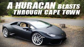 Our Lamborghini Huracan Blast Through Cape Town