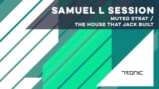 Samuel L Session - The House That Jack Built (Original Mix) [TRONIC]