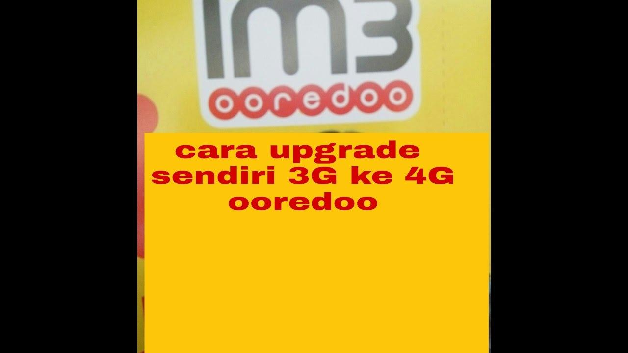 Cara Upgrade Indosat 3g Ke 4g Youtube Kartu Perdana Axis