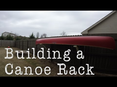 Quick Project - Building a Canoe Rack