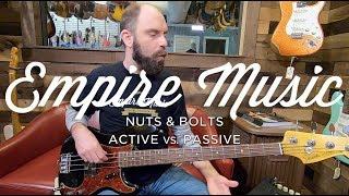 Nuts & Bolts - Active Vs. Passive Basses