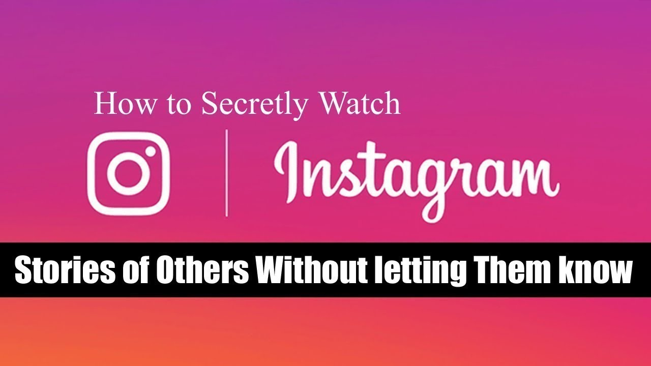 How to secretly watch Instagram Stories of others without letting them know