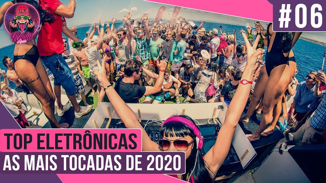 Top Eletronica 2020 As Mais Tocadas Nas Baladas 06 Youtube