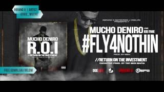 "Mucho Deniro - ""Fly 4 Nothin"" feat. Bebe O"