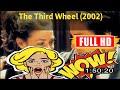 [M0V1e]  @The Third Wheel (2002) #The6706wtjnk
