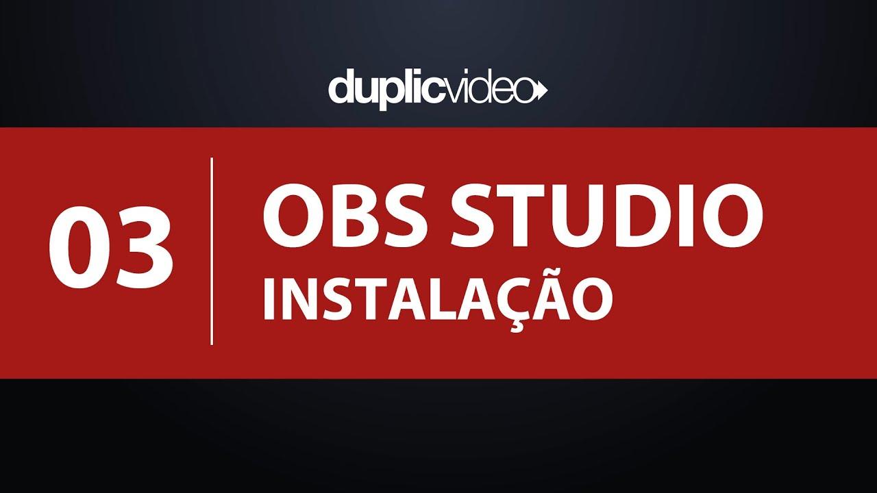 Curso OBS Studio - Aula 03 - Como baixar e instalar